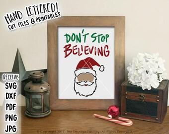 Santa Printable, Christmas Print, Don't Stop Believing, Christmas Hand Lettered SVG, Christmas Decoration, Holiday Decor, Santa Claus Print