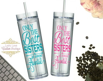 The best SISTERS get promoted to Auntie 16 oz clear straw tumbler Skinny to go cup best friend new aunt auntie gift pregnancy announcement