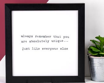 You Are Unique Print - Black and White Quote Print - Small Print (AP023)