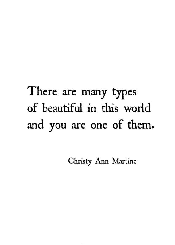 Gifts for Friend - Women - Inspiring Quotes Print - There Are Many Types of Beautiful In This World - Saying by Christy Ann Martine