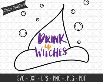 Drink Up Witches SVG, Halloween SVG, Commercial SVG Files, Commercial Cut Files, Halloween Quote, Halloween Cut File, Spooky svg, Funny svg
