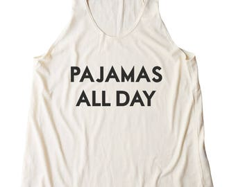Pajamas All Day Shirt Funny Tank Women Graphic Tshirt Women Shirt Racerback Tank Top Women Gifts Lady Shirt For Teen Girl Fashion Women Top
