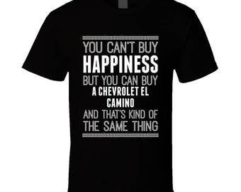 Buy A Chevrolet El Camino Happiness Car Lover T Shirt