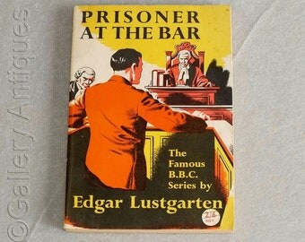 Vintage Prisoner at the Bar The Famous BBC Series by Edgar Lustgarten Paperback Book 1st Edition 1952 (ref: 4008)