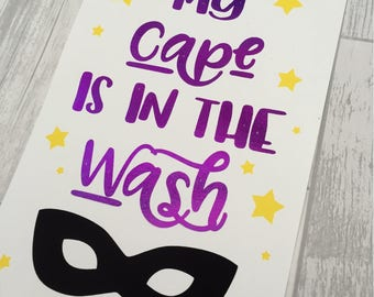 My Cape is in the Wash - hero Children's room - real foil quality print A5/A4
