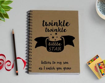 Twinkle Twinkle Little Star, Letters to my son as I watch you grow, Notebook, 5 x 7 Journal, Gift from Mother, Baby Shower Gift,