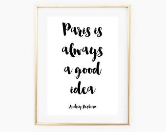 Paris Is Always A Good Idea - Audrey Hepburn Quote - A4 Size - Typography Quote Print