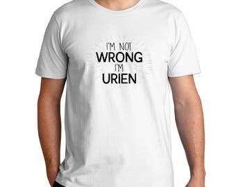 I'M Not Wrong I'M Urien T-Shirt