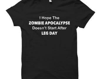 Zombie Apocalypse Shirt Workout Shirt Zombie Shirt for Workout Gift Gym Shirt Zombie Gifts Exercise Shirt Leg Day Shirt Exercising #OS657