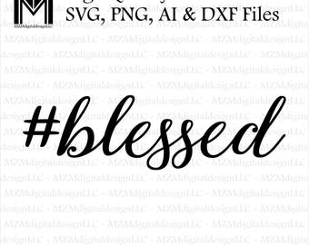 Hashtag #blessed svg, png, ai and dxf Files -For Commercial & Personal Use- SVG for Cricut Silhouette and Cameo - Vinyl file - Blessed