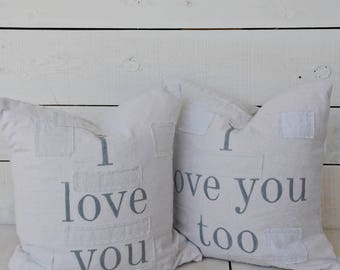 I love you / I love you too set of 2 pillow covers. available in 18x18, 20x20, 16x24 and 16x26. patches are optional