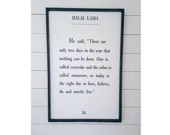 24x36 Dalai Lama Quote Wood Sign,He said there are only two days,Inspirational Quote Signs,Farmhouse Style Signs,Rustic Signs,Wall Decor