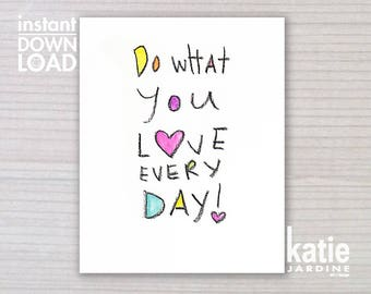 wall art - printable art - 8x10 print - instant art -  freehand text - downloadable art - do what you love every day