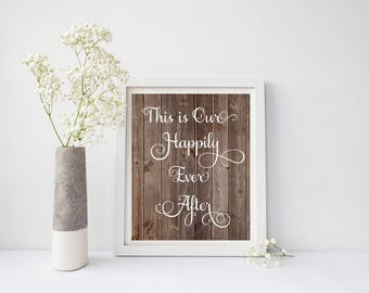 This Is Our Happily Ever After, Happily Ever After Print, Happily Ever After Sign, Happily Ever After Wall Art, Rustic Wedding Decor, Rustic