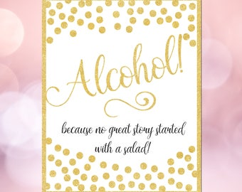 Alcohol because no great story started with a salad sign-Printable funny wedding sign-Downloadable wedding sign-Funny alcohol sign