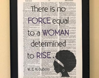 There is no force equal to a woman determined to rise; W.E.B. DuBois; Women; Feminist Wall Art