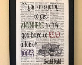 If you are going to get anywhere in life, you have to read a lot of books; Gifts for readers; Dictionary Print; Page Art;