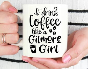 I Drink Coffee Like a Gilmore Girl Coffee Mug - Gilmore Girls Funny Coffee Cup
