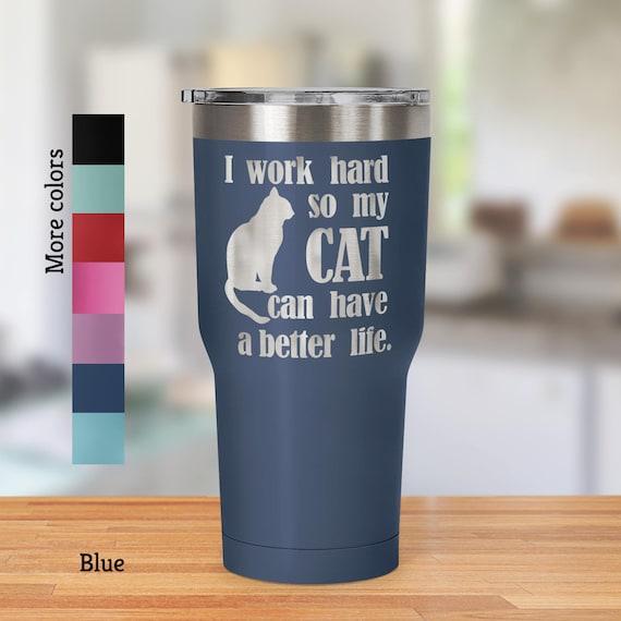 Travel Mug Funny Cat Lover l 30 oz Travel Mug Tumbler - Laser Etched Design