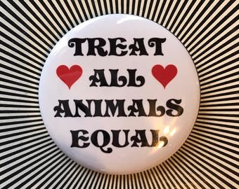 Treat All Animals Equal pin