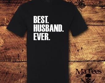 Best Husband Ever, Best Husband, Best Husband Shirt, Best Husband Ever Shirt, Husband Gift, Gift For Husband, Husband, Husband Birthday