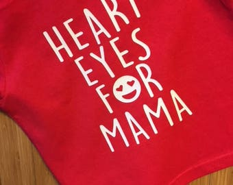 Heart Eyes for Mama tshirt or onesie