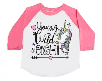 Young Wild and Eight - Eight Year Old - 8th Birthday - Birthday Unicorn Shirts - Unicorn Shirts - Girls' Birthday Shirts - Birthday Girl