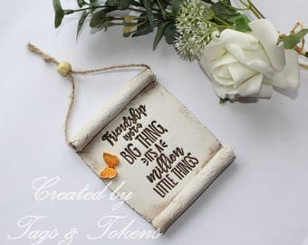 "Handmade Clay Hanging Scroll friendship gift. ""Friendship isn't a big thing, it's a million little things"". Birthday Gift. Appreciation gift"