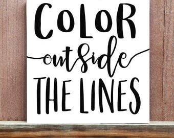 Color Outside The Lines Sign, Hand Painted Canvas, Inspirational Quote, Motivational Quote, Home Decor, Office Decor, Handmade Sign