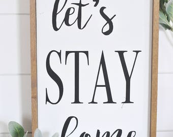 Let's Stay Home | Wood Sign | Farmhouse | Rustic | Home Decor | Framed | Script | Lettered | Painted | Stay | Sign | White | Entry | Bedroom
