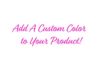 Custom Color Selection!