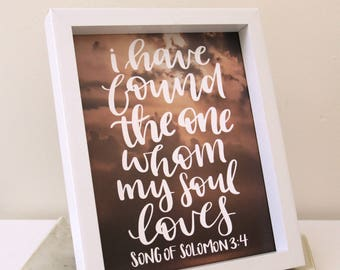 Christian Print | I have found the one whom my soul loves | Song of Solomon 3:4 | Love Print | Wall Art | Instant download | Wedding Gift