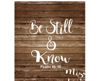 Psalm 41:10  Be still and Know SVG DFX Cut file  Cricut explore filescrapbook vinyl decal wood sign cricut cameo Commercial use
