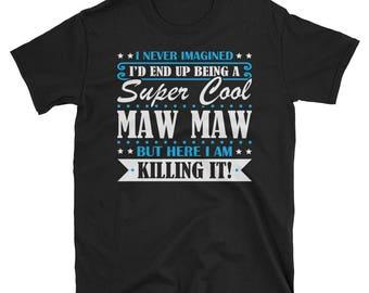 Maw Maw Shirt, Maw Maw Gifts, Maw Maw, Super Cool Maw Maw, Gifts For Maw Maw, Maw Maw Tshirt, Funny Gift For Maw Maw, Maw Maw Gift