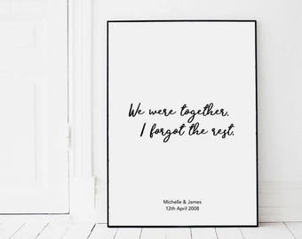 """Personalised """"We Were Together. I Forgot The Rest"""" Print"""