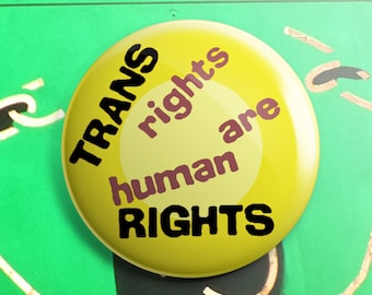 Trans rights are human rights button pin