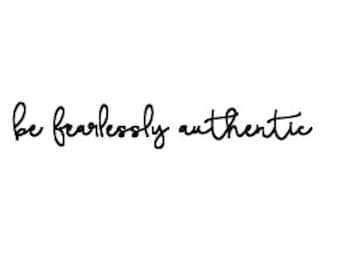 Be Fearlessly Authentic SVG