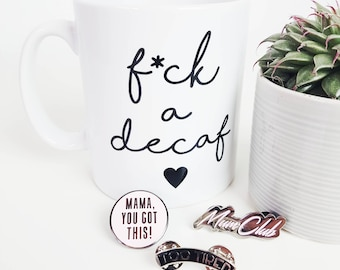 F*ck A Decaf Amine Rude Mug / Funny Coffee Mug / Tired Mum Mama Mug / Gift for New Parents / Parent Mug / New Parent Gifts / Funny Mum Gifts