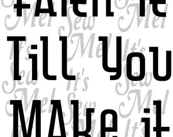 faith it till you make it svg dxf and png files