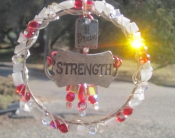 Strength - Be Brave - Silver and White Sun Catcher- #0113