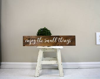 enjoy the small things sign, enjoy the small things wood sign, enjoy the small things wooden sign, custom wood sign, custom wooden signs