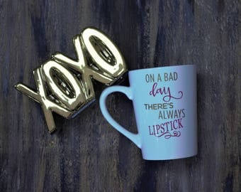 one a bad day there is always lipstick, coffee mug, makeup, gift for her, cute gift, cute coffee mug, cute quote mug, gift for best friend