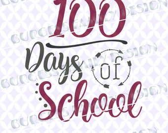 100 days of school 100 days smarter 100th day Cut file for cricut Cuttable design svg dxf eps png