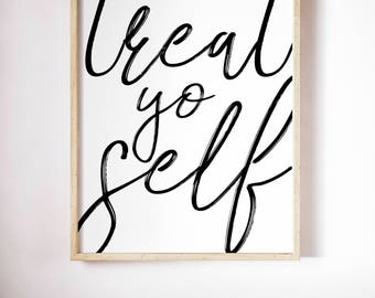 Treat Yo Self, Typography Printable Poster 8x10, Downloadable, Art Room Decor, Digital File, Instant Wall Art, Quote, Treat Yourself