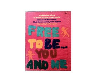 Free to Be... You and Me - 1974 - First Edition - Good Condition Vintage Book