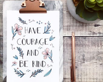 Have Courage And Be Kind Print - Disney Print - Cinderella Quote - Cinderella Print - Framed Print - Inspirational Quotes - Disney Wall Art