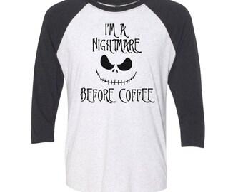 I'm a Nightmare Before Coffee Baseball Tee - Nightmare Before Coffee Shirt  - Shirt for Coffee Lovers - Halloween Shirt - Funny Coffee Shirt