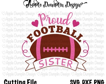 Proud Football Sister SVG, DXF, PNG for Cricut, Silhouette Cameo, Football Svg, Girl Svg, Sports Cut Files, Vector Cut files