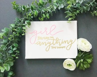 Girl you can do anything you want | Canvas | Embossed Canvas