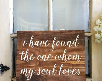 i have found the one whom my soul loves wedding wood sign | song of solomon 3:4 | personalized wedding sign | wood wedding sign
